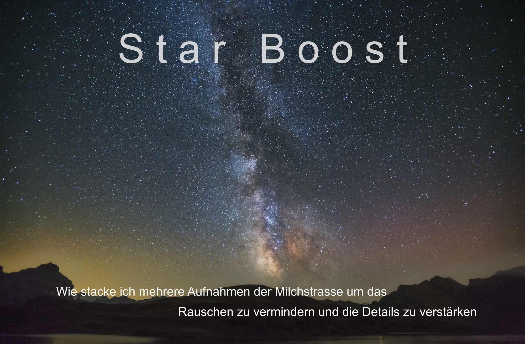1 Tutorial Stacking Milky astrophotography Guide Photoshop Star Boost German