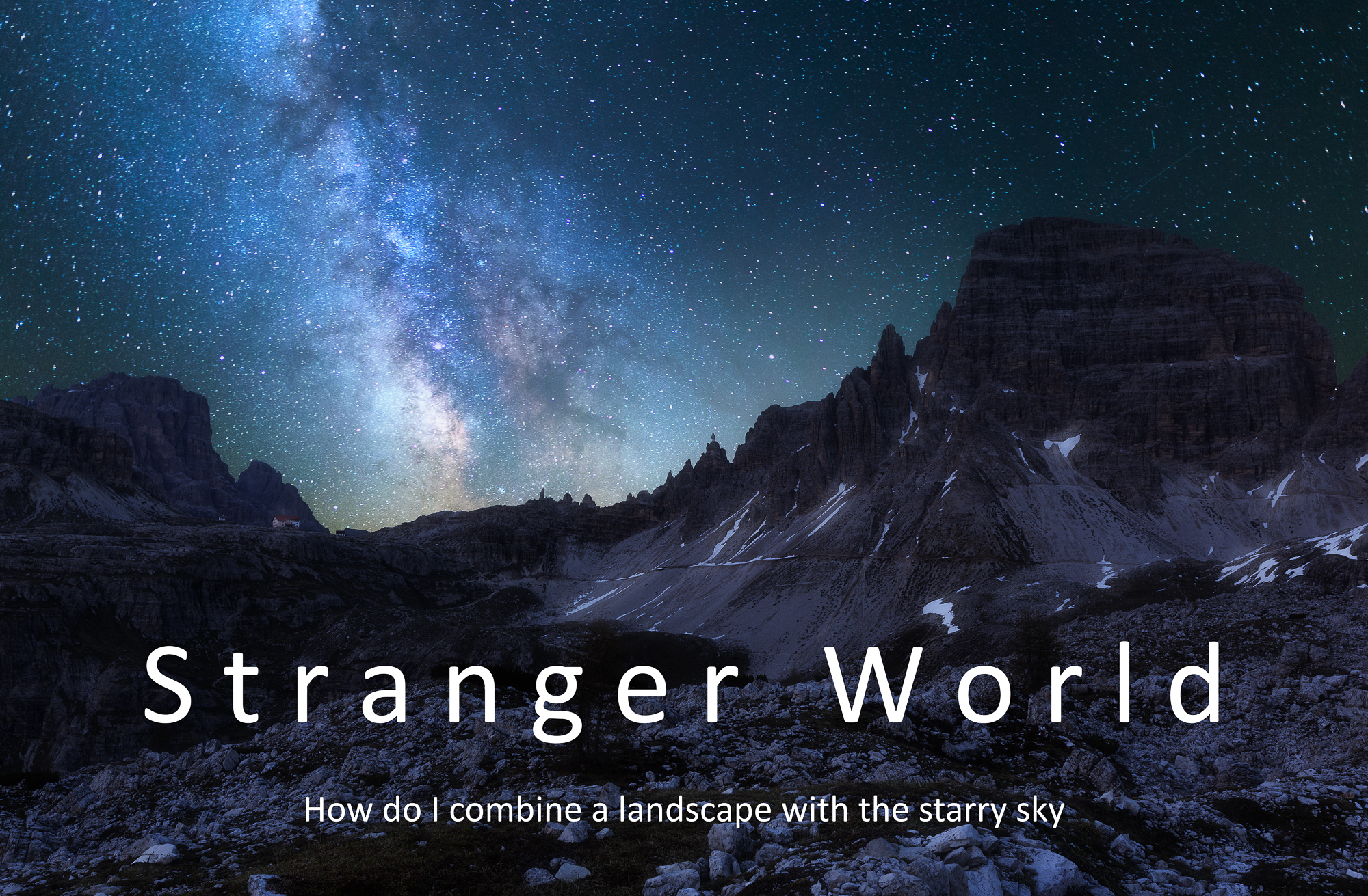 2 Tutorial-Timeblending-Milkyway-Astrophotography-Instruction-Photoshop-Stranger World-English